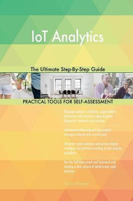 Iot Analytics the Ultimate Step-By-Step Guide by Gerardus Blokdyk image