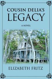 Cousin Delia's Legacy by Elizabeth Fritz