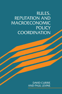 Rules, Reputation and Macroeconomic Policy Coordination by David Currie image