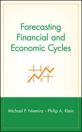 Forecasting Financial and Economic Cycles by Michael P. Niemira