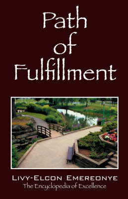 Path of Fulfillment by Livy Elcon Emereonye