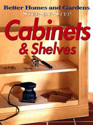 "Cabinets and Shelves by ""Better Homes and Gardens"""