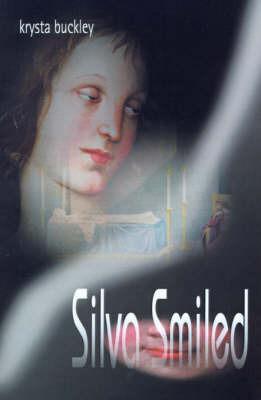 Silva Smiled by Krysta Buckley