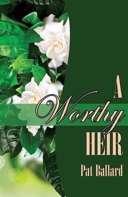 A Worthy Heir by Pat Ballard image