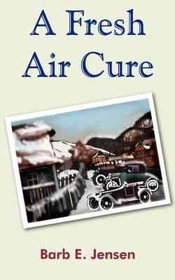 A Fresh Air Cure by Barb E. Jensen