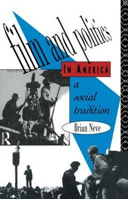 Film and Politics in America by Brian Neve
