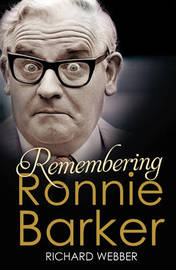Remembering Ronnie Barker by Richard Webber
