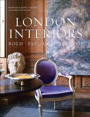 London Interiors: Bold, Elegant, Refined by Barbara Stoeltie