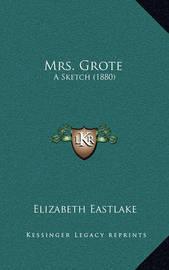 Mrs. Grote: A Sketch (1880) by Elizabeth Eastlake