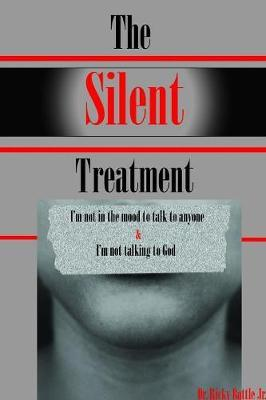 THE Silent Treatment by Ricky Battle