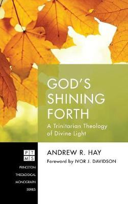 God's Shining Forth by Andrew R Hay
