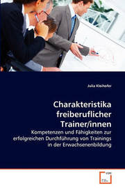 Charakteristika Freiberuflicher Trainer/Innen by Julia Kloihofer
