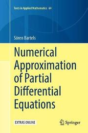 Numerical Approximation of Partial Differential Equations by Soeren Bartels