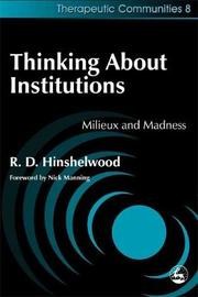 Thinking About Institutions by Robert Hinshelwood