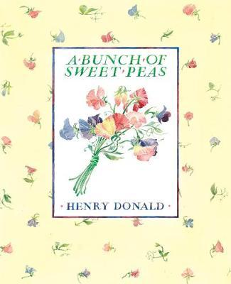 A Bunch Of Sweet Peas by Henry Donald