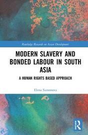 Modern Slavery and Bonded Labour in South Asia by Elena Samonova