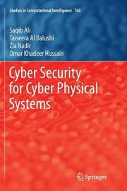 Cyber Security for Cyber Physical Systems by Saqib Ali