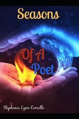 Seasons Of A Poet by Stephanie Lynn Comello