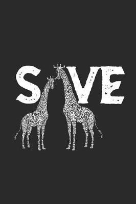 Save Giraffe by Giraffe Publishing