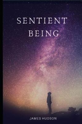 Sentient Being by James Hudson