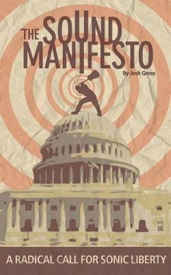 The S.O.U.N.D. Manifesto by Josh Gross