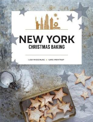 New York Christmas Baking by Lisa Nieschlag image