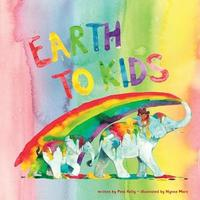 Earth to Kids by Peta Kelly