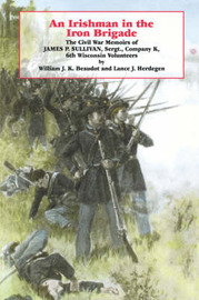 An Irishman in the Iron Brigade by William J.K. Beaudot
