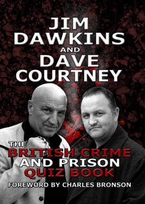 The British Crime and Prison Quiz Book by Jim Dawkins