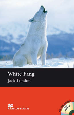 Macmillan Readers White Fang Elementary Without CD by Jack London
