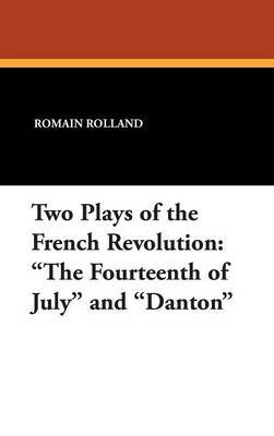 Two Plays of the French Revolution by Romain Rolland