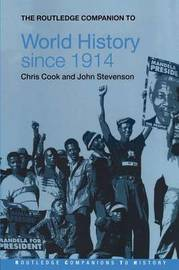 The Routledge Companion to World History since 1914 by John Stevenson