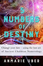 5 Numbers of Destiny by Anmarie Uber