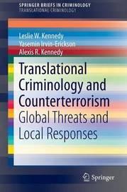 Translational Criminology and Counterterrorism by Leslie W Kennedy