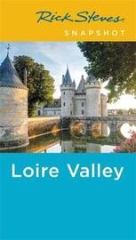 Rick Steves Snapshot Loire Valley (Fourth Edition) by Rick Steves