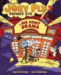 Joey Fly Private Eye (2) Big Hairy Drama by Aaron Reynolds