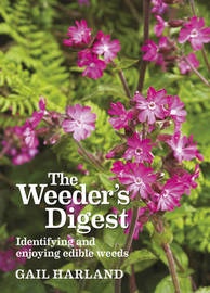 The Weeder's Digest by Gail Harland