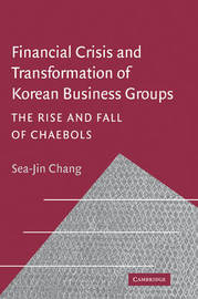 Financial Crisis and Transformation of Korean Business Groups by Sea-Jin Chang image