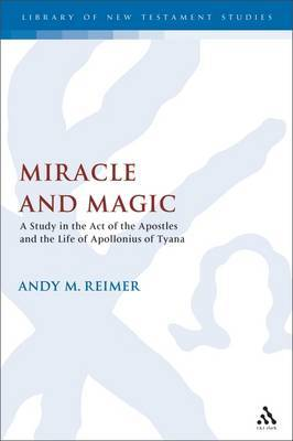 Miracle Workers and Magicians in the Acts of the Apostles by Andy Reimer