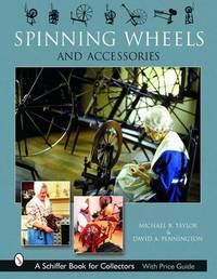 Spinning Wheels & Accessories by Michael B. Taylor