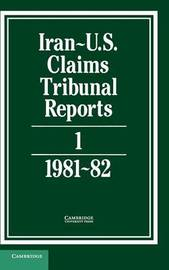 Iran-US Claims Tribunal Reports: Volume 1