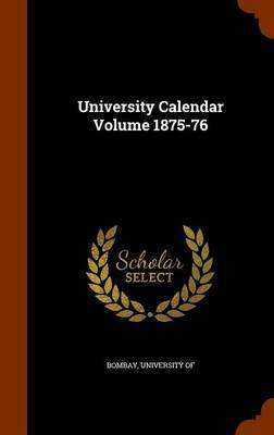 University Calendar Volume 1875-76