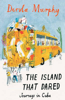 The Island that Dared by Dervla Murphy image