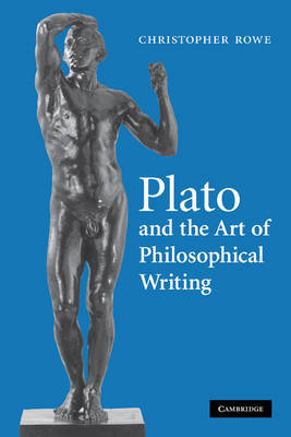 Plato and the Art of Philosophical Writing by Christopher Rowe image