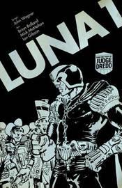 Judge Dredd Luna 1 by John Wagner