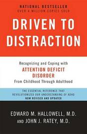 Driven to Distraction by Edward M Hallowell