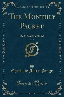 The Monthly Packet, Vol. 96 by Charlotte Mary Yonge