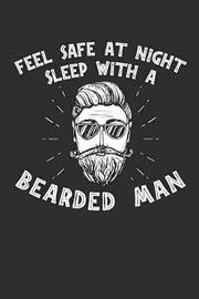 Feel Safe At Night Sleep With A Bearded Man by Artees Moustache Publishing image
