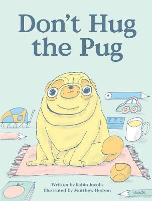 Don't Hug the Pug! by Robin Jacobs
