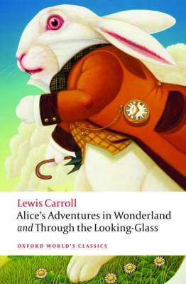 Alice's Adventures in Wonderland: and What Alice Found There: WITH Through the Looking Glass by Lewis Carroll image